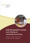 Zukunft gestalten lernen durch Bildung für nachhaltige Entwicklung