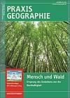 Praxis Geographie Mensch und Wald